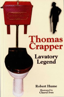 Thomas Crapper inventor of the toilet